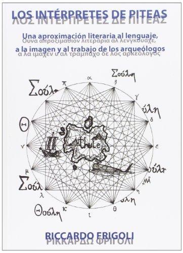 Los intérpretes de piteas, una aproximación literaria al lenguaje, a la imagen y al trabajo de los arqueólogos