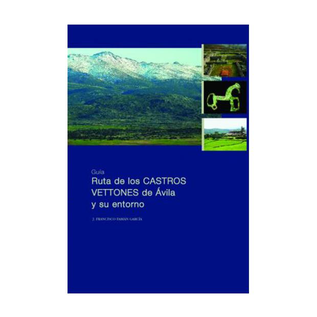 Guía ruta de los Castros Vettones de Ávila y su entorno