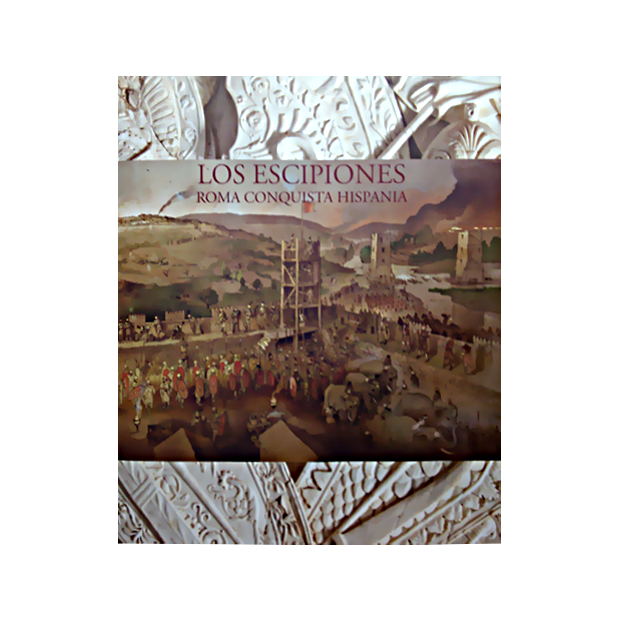 Los Escipiones. Roma conquista Hispania - Catálogo de la exposición