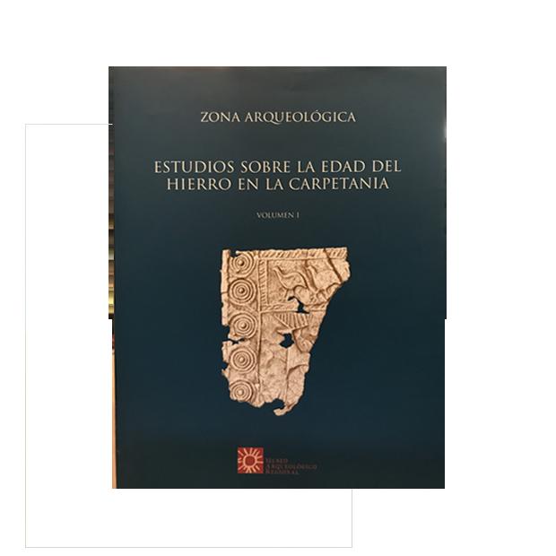 Estudios sobre la Edad del Hierro en la Carpetania. Registro arqueológico, secuencia y territorio