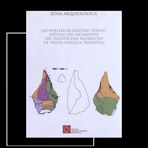 Las huellas de nuestro pasado. Estudio del yacimiento del Pleistoceno madrileño de Tafesa (antigua Transfesa)