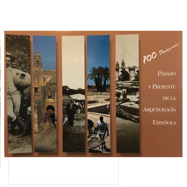 100 imágenes. Pasado y presente de la Arqueología española