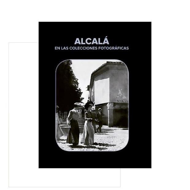 Alcalá en las Colecciones Fotográficas