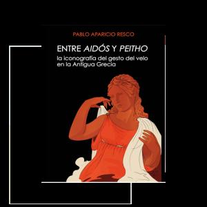Entre aidós y peitho. La iconografía del gesto del velo en la antigua Grecia