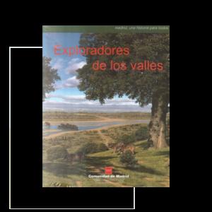 Exploradores de los valles – Madrid una Historia para todos nº 2