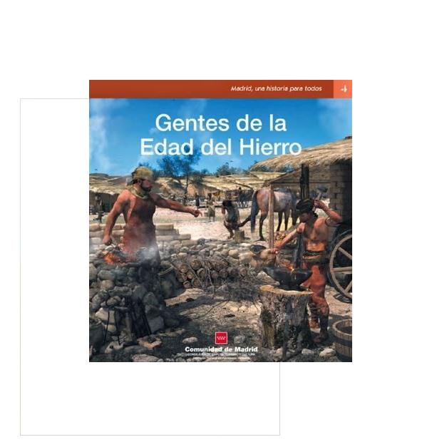 Gentes de la Edad del Hierro - Madrid, una historia para todos nº 4