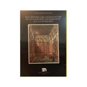 Guía histórica del Colegio Mayor de San Ildefonso