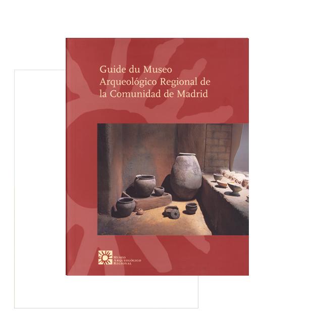 Guide du Museo Arqueológico Regional de la Comunidad de Madrid