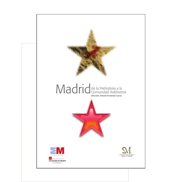 Madrid de la Prehistoria a la Comunidad Autónoma