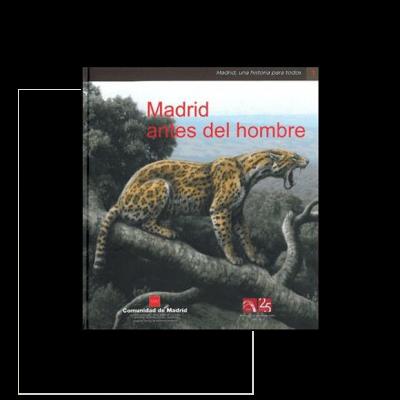 Madrid antes del hombre – Madrid una Historia para todos nº 1