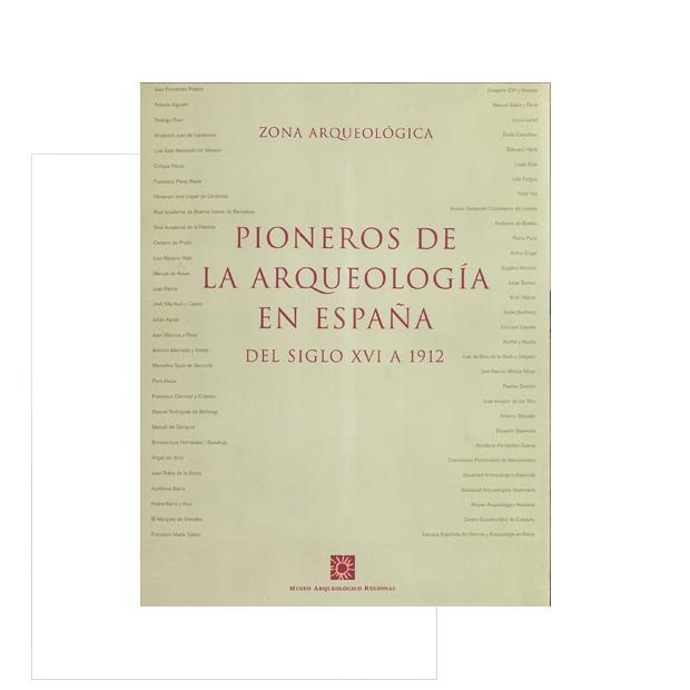 Pioneros de la arqueología en España. (Del siglo XVI a 1912)