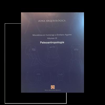 Miscelánea en homenaje a Emiliano Aguirre Vol III Paleoantropología
