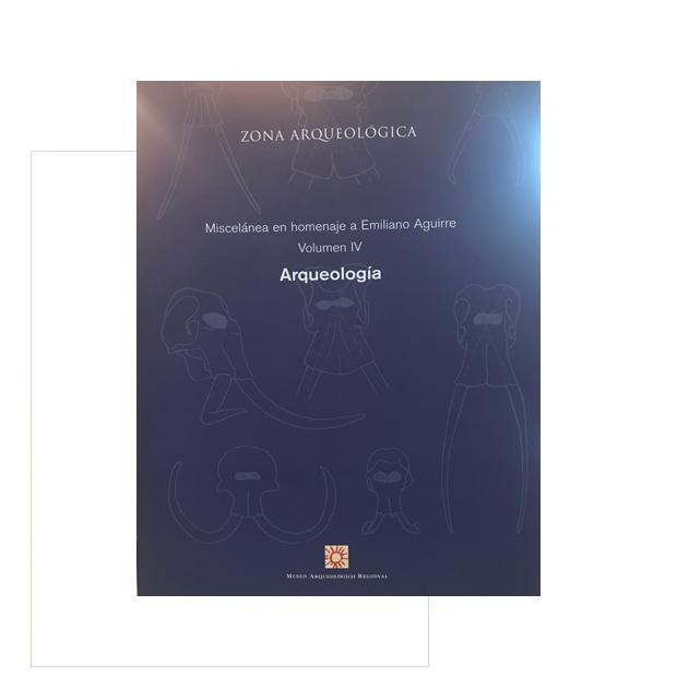 Miscelánea en homenaje a Emiliano Aguirre Vol IV Arqueología