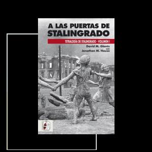A las puertas de Stalingrado. Tetralogía de Stalingrado Volumen I.