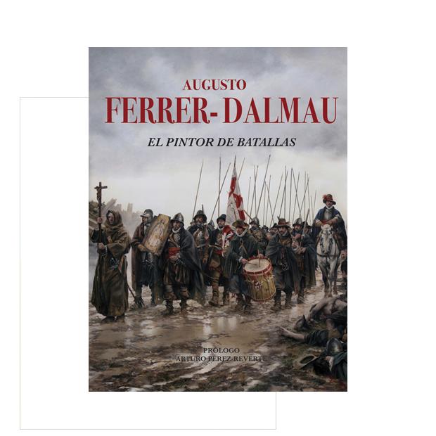 Augusto Ferrer-Dalmau. El pintor de batallas