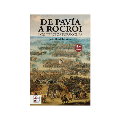 De Pavía a Rocroi. Los tercios españoles - 3.ª edición