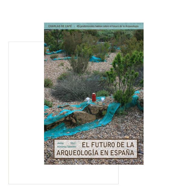 El futuro de la arqueología en España