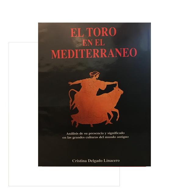 El toro en el Mediterráneo, análisis de su presencia y significado en las grandes culturas del mundo antiguo