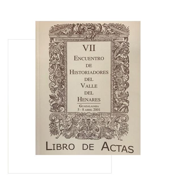Libro de Actas del VII Encuentro de Historiadores del Valle del Henares
