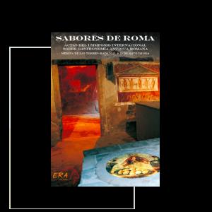 Sabores de roma. Actas del I simposio internacional sobre gastronomía antigua romana