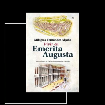 Vivir en Emerita Augusta, trasládate a la Mérida del siglo II d.C.