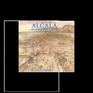 Alcalá de Henares, una ciudad en la historia. Guía de mano
