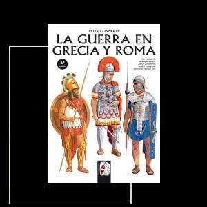 La guerra en Grecia y Roma, el clásico de Connolly por primera vez en castellano en un único volumen