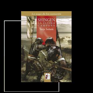 Shingen, la última campaña. La saga de los samuráis VI