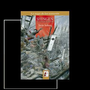 Shingen el conquistador. La saga de los samuráis V