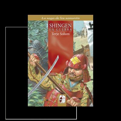 Shingen en guerra. La saga de los samuráis IV