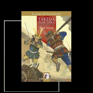 Takeda Nobutora. La unificación de Kai, La saga de los samuráis II