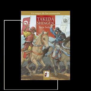 Takeda Shingen. La saga de los samuráis III