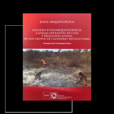 Estudio etnoarqueológico: cadenas operativas de caza y procesado animal en los grupos de cazadores-recolectores. Zona Arqueológica nº21