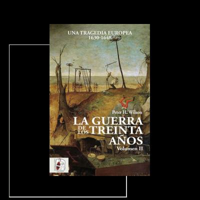 La Guerra de los Treinta Años II. Una tragedia europea (II) 1630-1648
