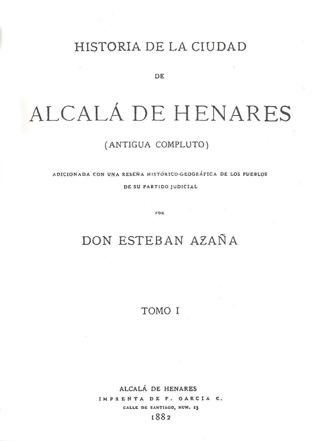 Portada de Historia de Alcalá de Henares, antigua Computo de Esteban Azaña Catarinéu