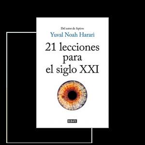 21 lecciones para el siglo XXI. No te pierdas lo último del autor de Sapiens y Homo Deus.