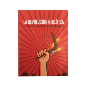 La revolución neolítica. La Draga, el poblado de los prodigios. Catalogo de la Exposición