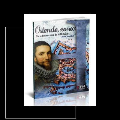 Ostende 1601-1604. El asedio más caro de la historia