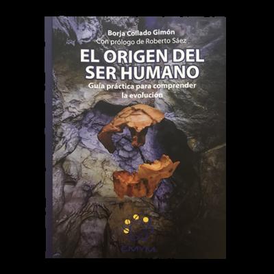 El origen del ser humano. Guía práctica para comprender la evolución