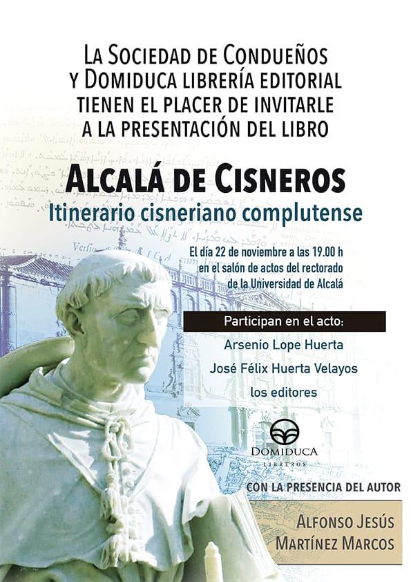 Alcalá de Cisneros, Itinerario cisneriano complutense. Presentación del libro.