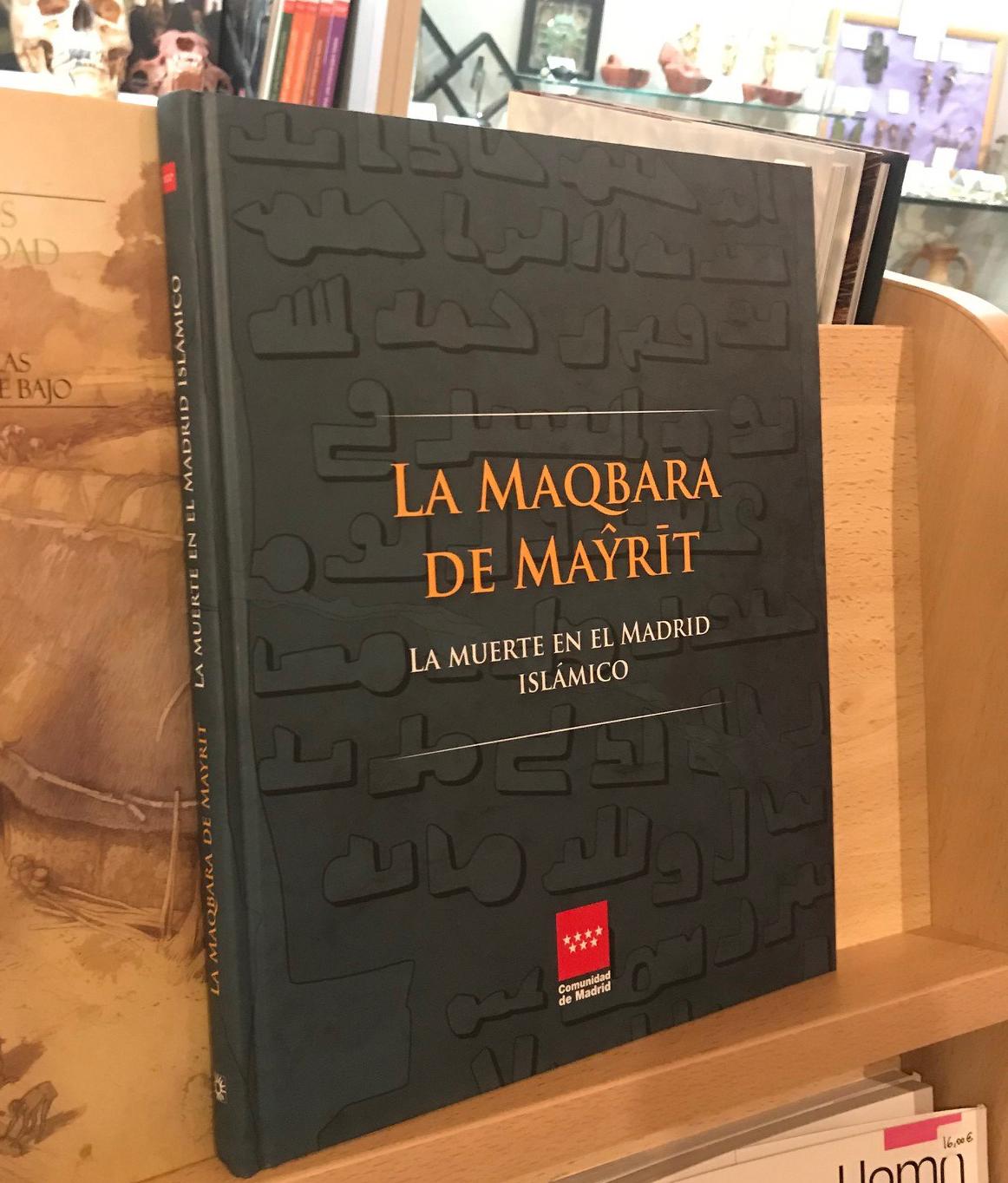 La maqbara de Mayrit: la muerte en el Madrid islámico