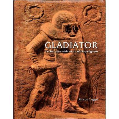Gladiator. Luchar para vivir en un oficio peligroso