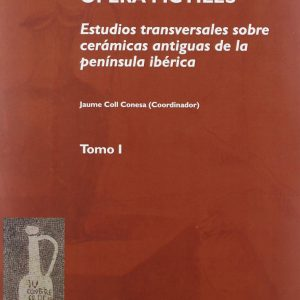 Opera fictiles. Estudios transversales sobre cerámicas antiguas de la península ibérica