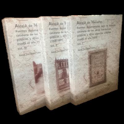 Alcalá de Henares. Fuentes documentales para la historia cotidiana de las obras hidráulicas públicas y otros aspectos urbanos (III volúmenes)