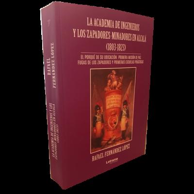 La academia de ingenieros y los zapadores-minadores en Alcalá (1803 -1823) Portada